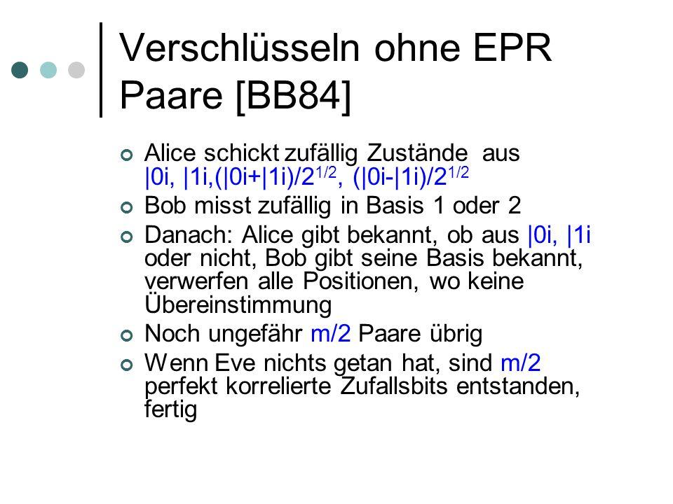 Verschlüsseln ohne EPR Paare [BB84]